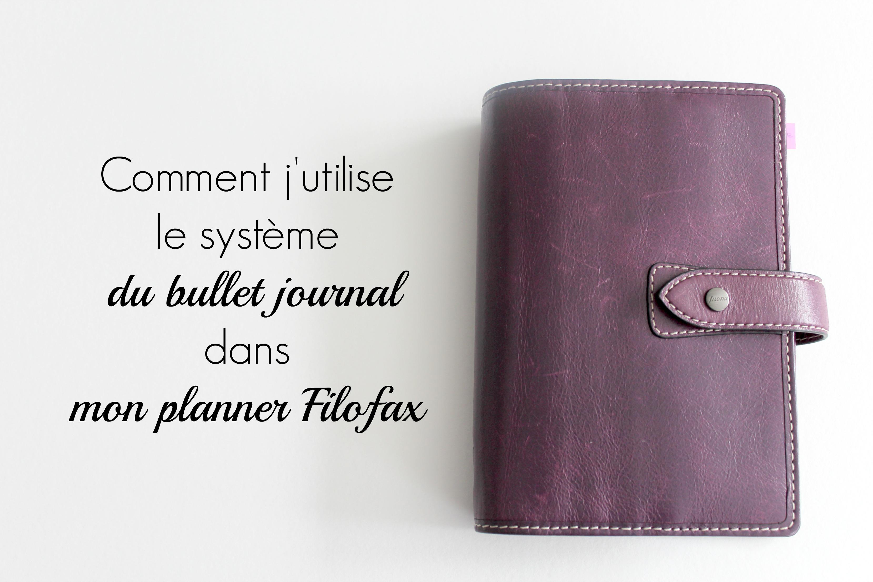 beeorganisee.com/wp-content/uploads/2016/03/comment-jutilise-la-méthode-du-bullet-journal-dans-mon-planner-filofax.jpg
