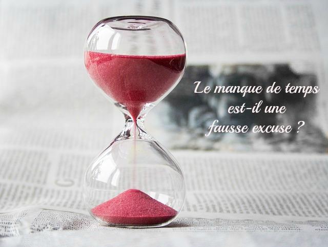 gérer son temps : le manque de temps est-il une fausse excuse