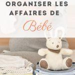Organiser facilement les affaires de bébé