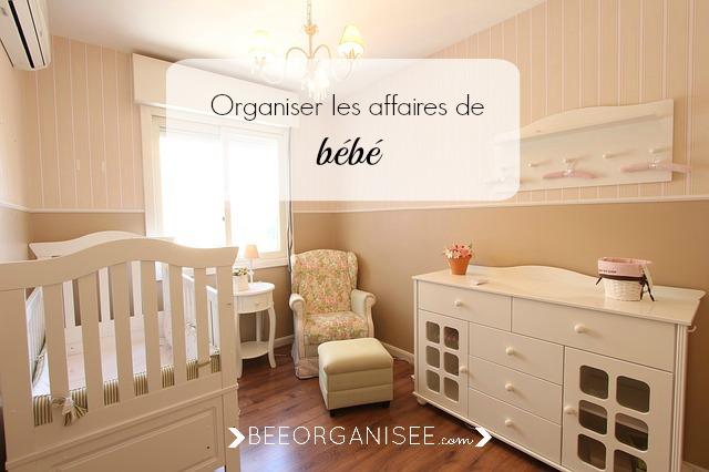 Organiser les affaires de b b bee organis e for Organiser la chambre de bebe