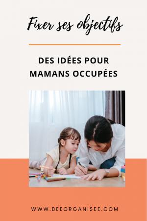 Être parent c'est chaque jour de nouveaux défis. Aujourd'hui je voudrais proposer des idées d'objectifs à se fixer pour toutes les mamans occupées.