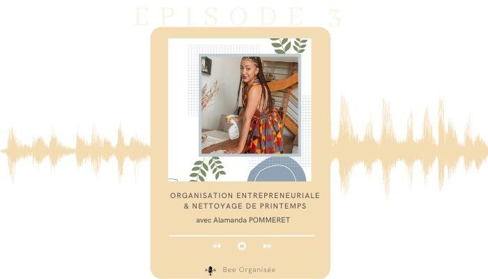 podcast organisation entrepreneuriale et nettoyage de printemps